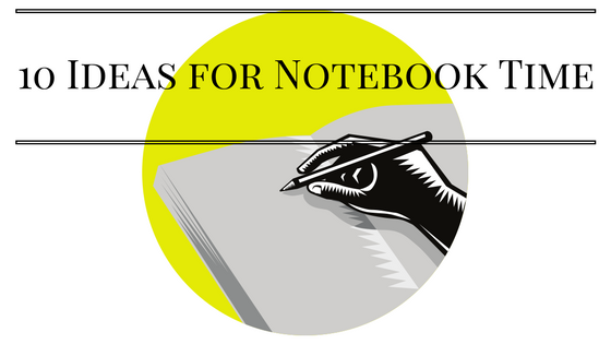 10 Notebook Time Ideas (1)