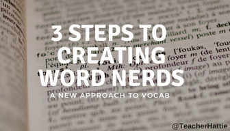 3 Steps to Creating Word Nerds