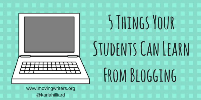 5 Things Your Students Can Learn From Blogging