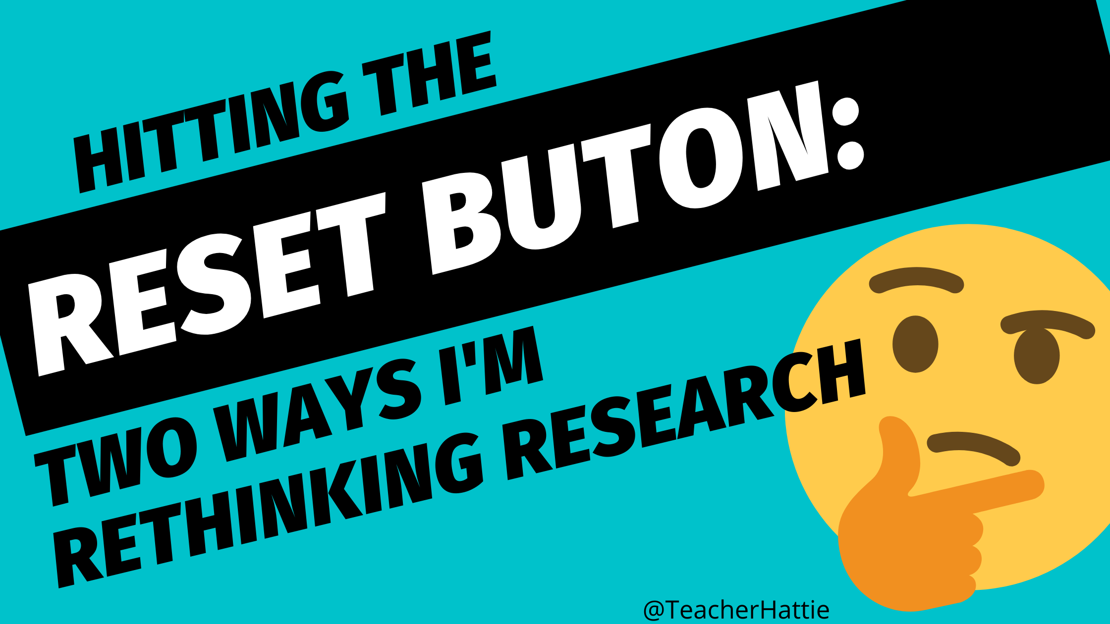 How Do We Research? Two Ways I'm Hitting the Reset Button